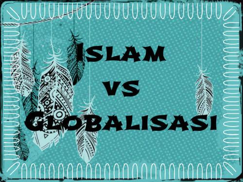 Islam vs Globalisasi